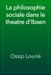 La Philosophie Sociale Dans Le Theatre DIbsen