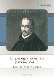 Download and Read Online El peregrino en su patria: Vol. 1