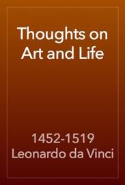 Thoughts on Art and Life - 1452-1519 Leonardo da Vinci