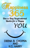 Happiness 365: One-a-Day Inspirational Quotes for a Happy YOU - Deena B. Chopra & KC Harry