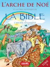 L'arche de Noé et autres histoires de la Bible