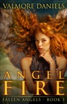 Angel Fire Fallen Angels - Book 1