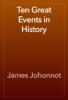 James Johonnot - Ten Great Events in History artwork
