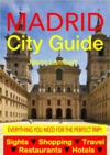 Madrid City Guide - Sightseeing Hotel Restaurant Travel  Shopping Highlights Illustrated