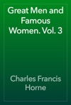 Great Men And Famous Women Vol 3