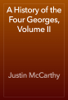 Justin McCarthy - A History of the Four Georges, Volume II 插圖