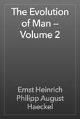 The Evolution of Man — Volume 2