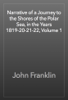 John Franklin - Narrative of a Journey to the Shores of the Polar Sea, in the Years 1819-20-21-22, Volume 1 artwork