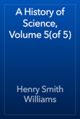 A History of Science, Volume 5(of 5)