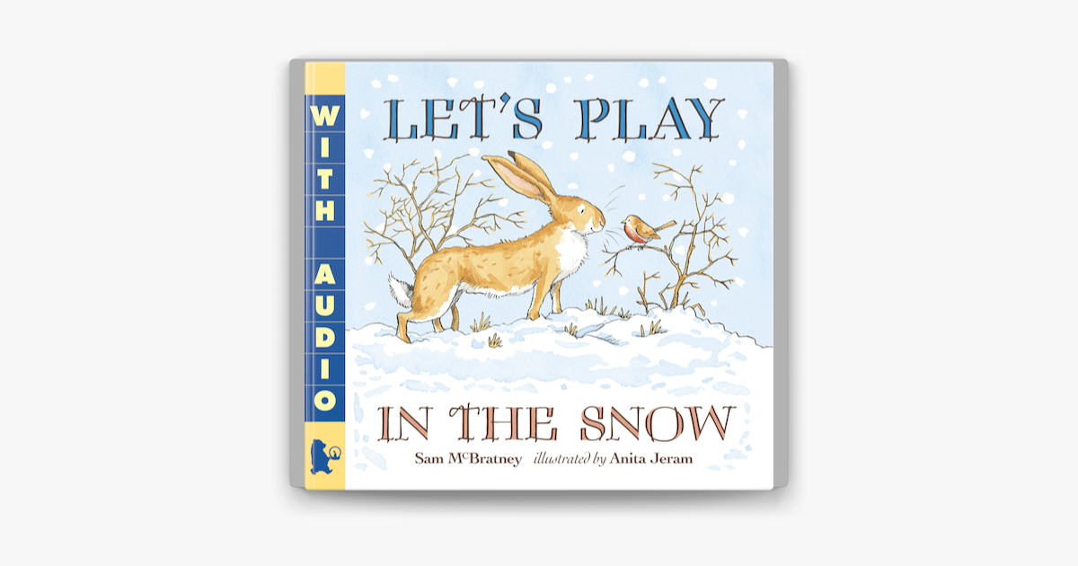 Let's Play in the Snow: A Guess How Much I Love You Storybook - Sam McBratney