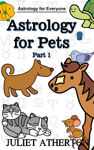Astrology For Pets - Part 1 (Astrology For Everyone series)