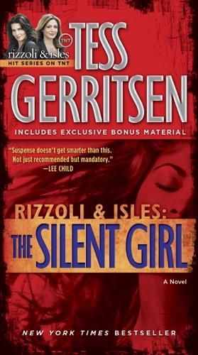 Tess Gerritsen - The Silent Girl (with Bonus Short Story Freaks)