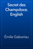 Г‰mile Gaboriau - Secret des Champdoce. English artwork