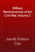 Military Reminiscences of the Civil War, Volume 2