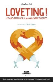 Loveting! 127 Archetipi per il Management Olistico