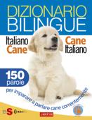 Dizionario bilingue Italiano-cane Cane-italiano