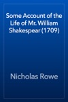 Some Account Of The Life Of Mr William Shakespear 1709