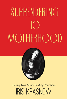 Surrendering to Motherhood - Iris Krasnow book