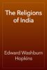 Edward Washburn Hopkins - The Religions of India artwork