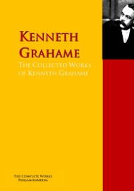 THE COLLECTED WORKS OF KENNETH GRAHAME
