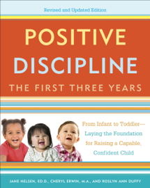 Positive Discipline: The First Three Years, Revised and Updated Edition book
