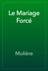 MoliГЁre - Le Mariage ForcГ© artwork