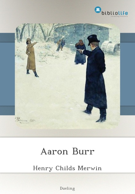 Aaron Burr By Henry Childs Merwin On Apple Books