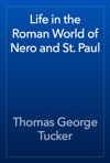 Life In The Roman World Of Nero And St Paul