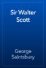 George Saintsbury - Sir Walter Scott artwork