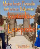 Meine beste Freundin ist eine Mumie (kostenlose Leseprobe)