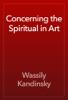 Wassily Kandinsky - Concerning the Spiritual in Art  artwork