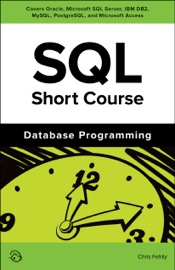 SQL Short Course (Database Programming) - Chris Fehily