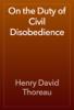 Henry David Thoreau - On the Duty of Civil Disobedience artwork