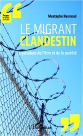 Le Migrant Clandestin Le Paradoxe De L Tre Et De La Soci T