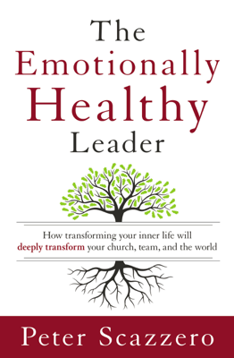The Emotionally Healthy Leader - Peter Scazzero book