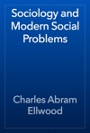 Sociology And Modern Social Problems