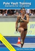 Pole Vault Training: Elements for All Levels
