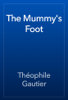 Théophile Gautier - The Mummy's Foot artwork