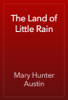 Mary Hunter Austin - The Land of Little Rain artwork