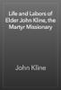 John Kline - Life and Labors of Elder John Kline, the Martyr Missionary artwork