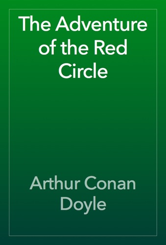 Arthur Conan Doyle - The Adventure of the Red Circle