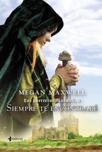 Las Guerreras Maxwell, 3. Siempre te encontraré Book Cover