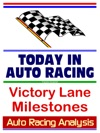 Auto Racing Analysis Today In Auto Racing Victory Lane Milestones