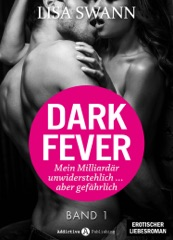 Dark Fever. Mein Milliardär – unwiderstehlich ... aber gefährlich 1