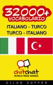 32000+ Italiano - Turco Turco - Italiano Vocabolario