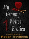 My Granny Writes Erotica The Original Quickie