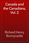 Canada And The Canadians Vol 2
