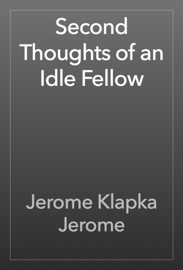 Second Thoughts of an Idle Fellow book