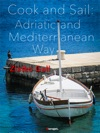 Cook And Sail The Adriatic And Mediterranean Way