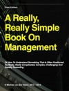 A Really Really Simple Book On Management